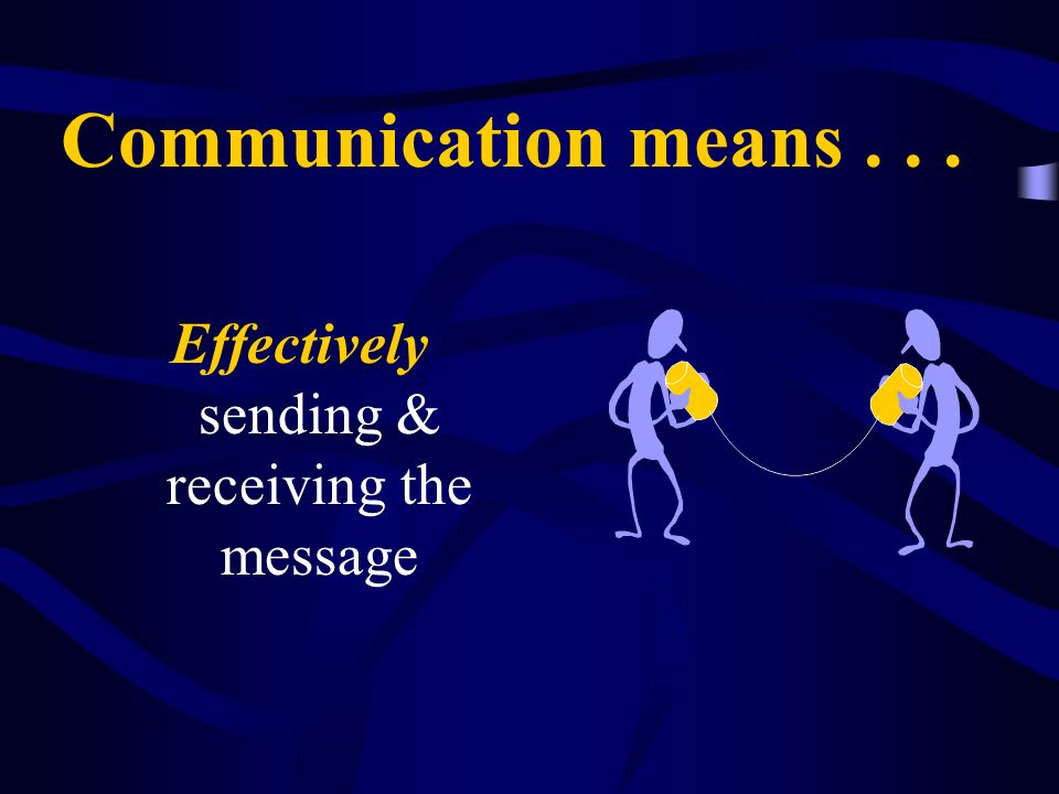 Effectively sending & receiving the message
