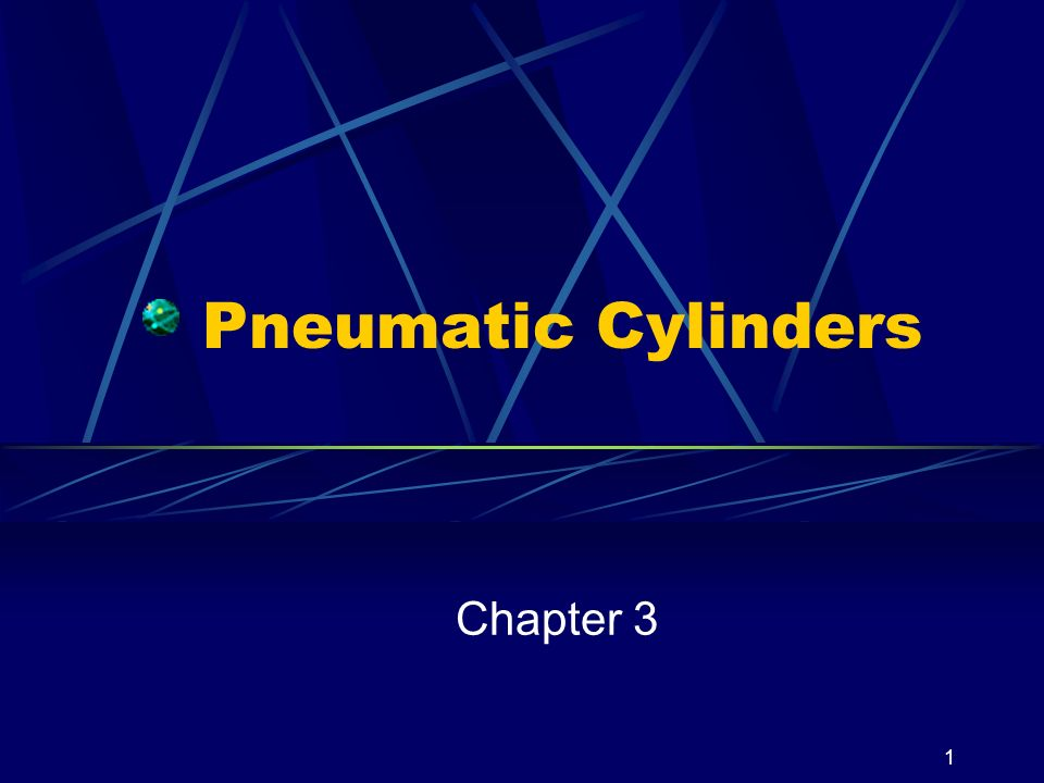 Pneumatic Cylinders Chapter 3