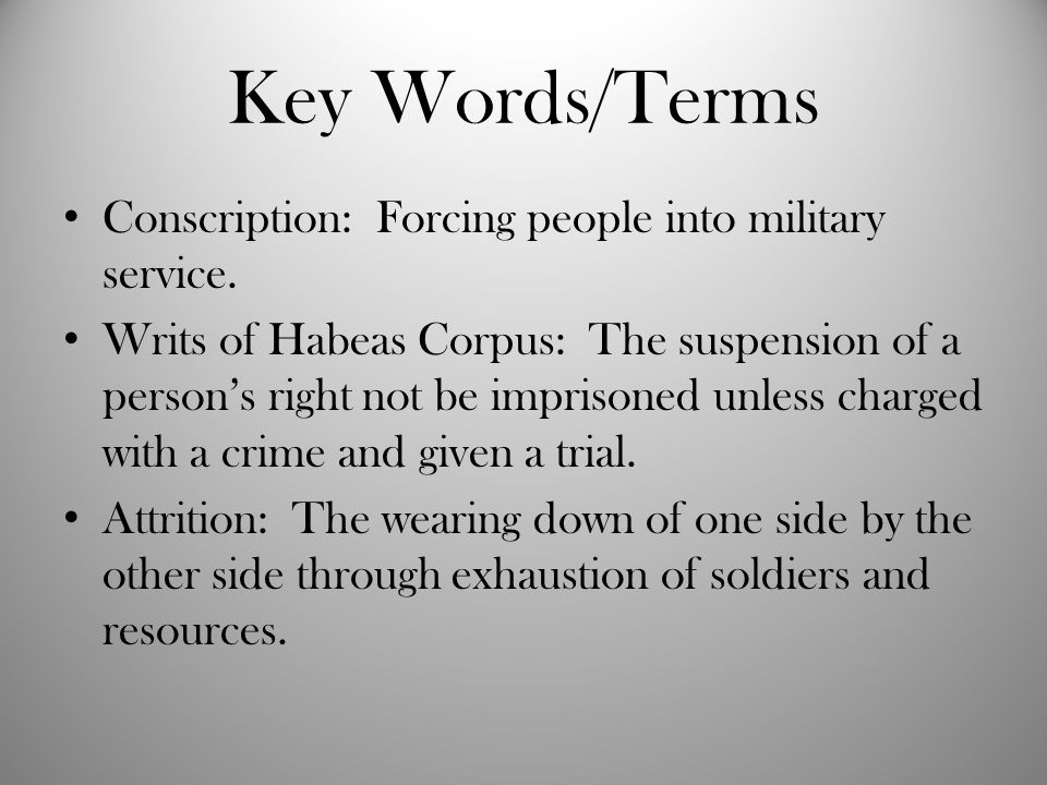 Key Words/Terms Conscription: Forcing people into military service.