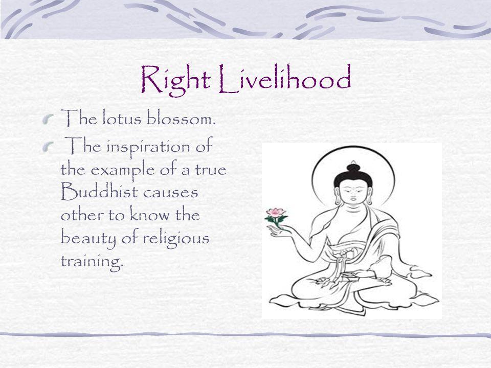 Right Livelihood The lotus blossom.