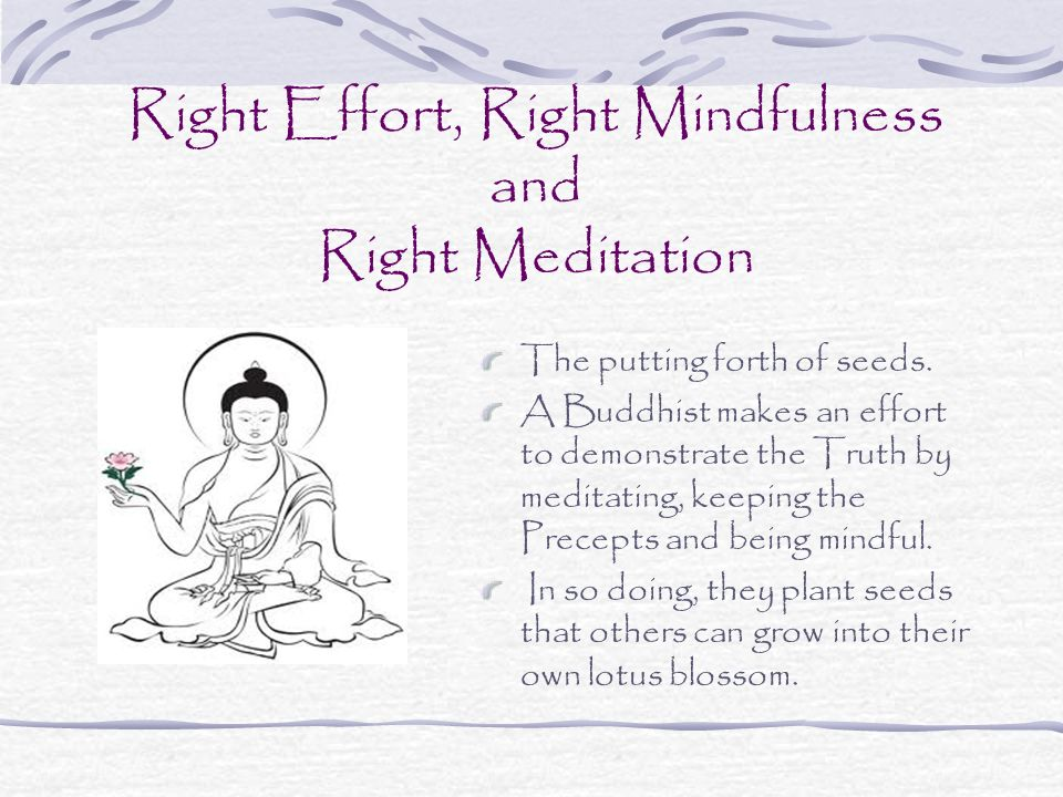 Right Effort, Right Mindfulness and Right Meditation