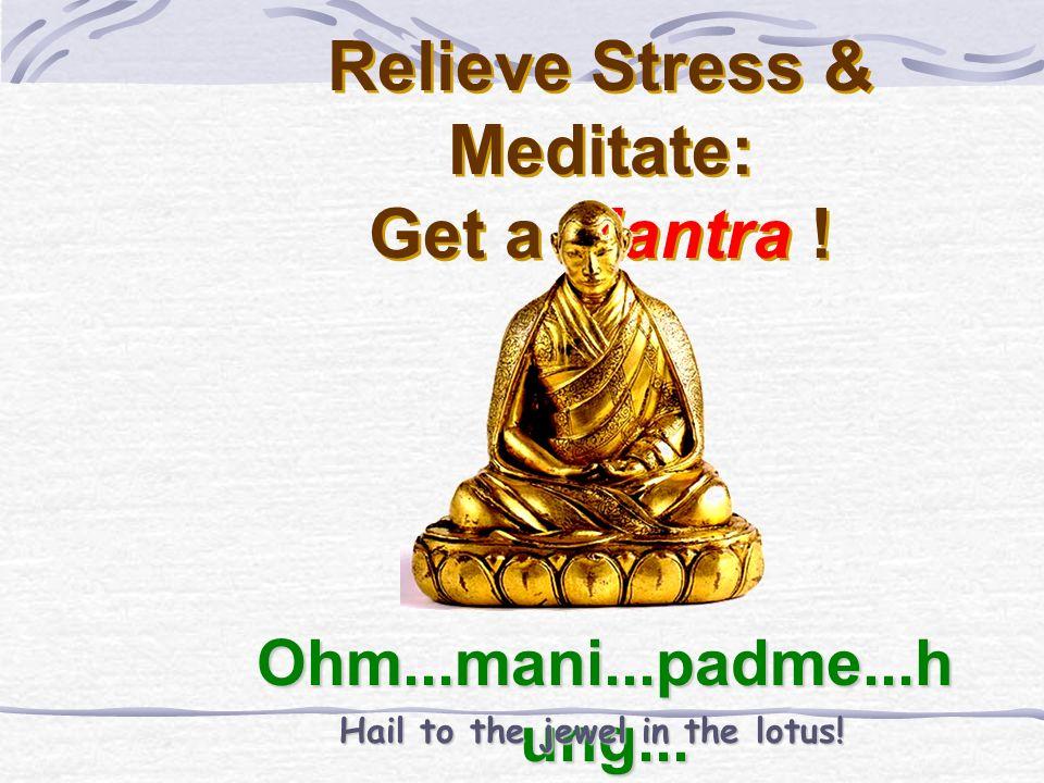 Relieve Stress & Meditate: Get a Mantra !