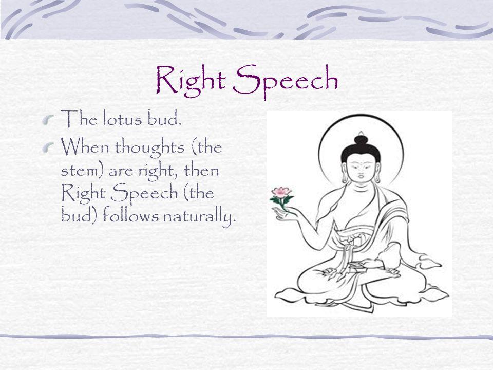 Right Speech The lotus bud.