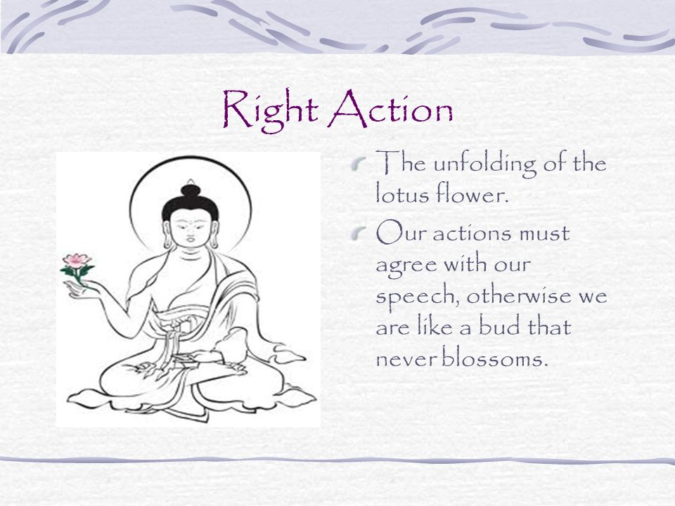Right Action The unfolding of the lotus flower.