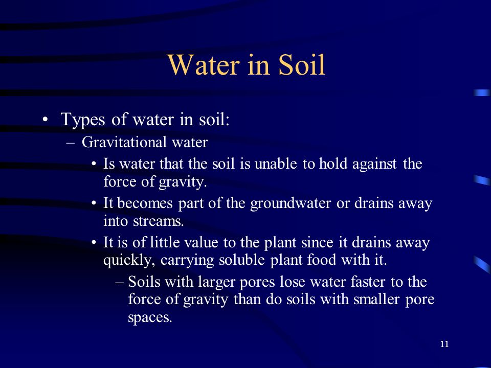 Water in Soil Types of water in soil: Gravitational water