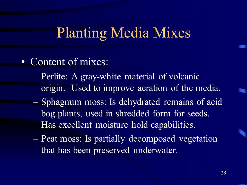 Planting Media Mixes Content of mixes: