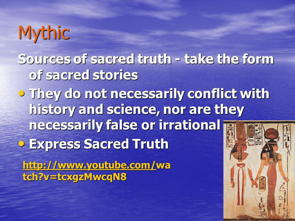 Mythic Sources of sacred truth - take the form of sacred stories
