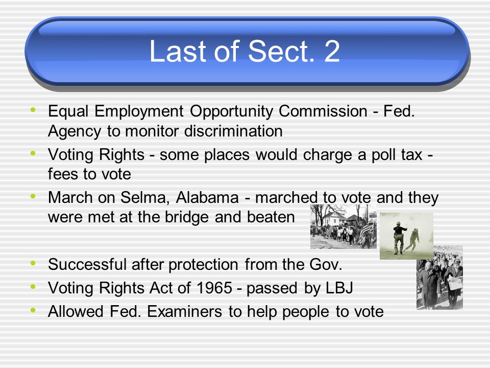 Last of Sect. 2 Equal Employment Opportunity Commission - Fed. Agency to monitor discrimination.