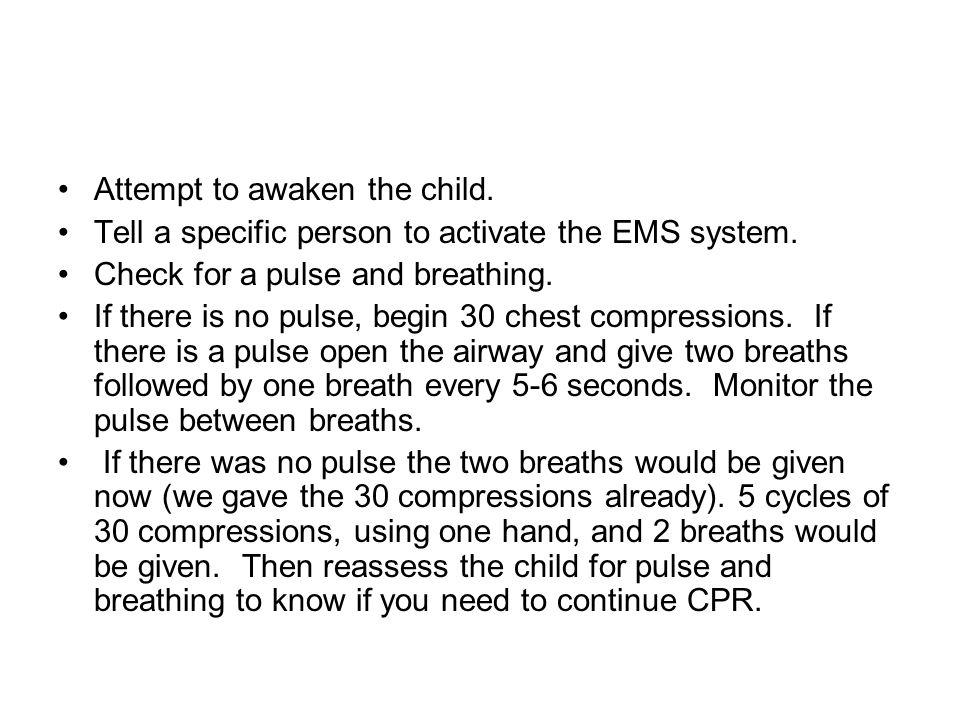 Attempt to awaken the child.