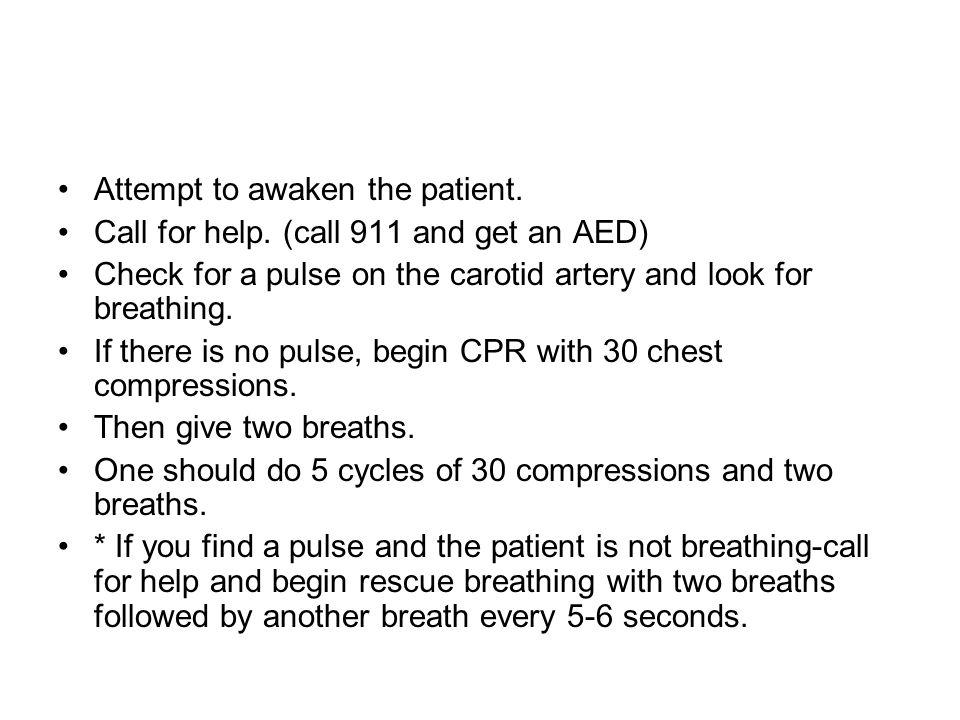 Attempt to awaken the patient.