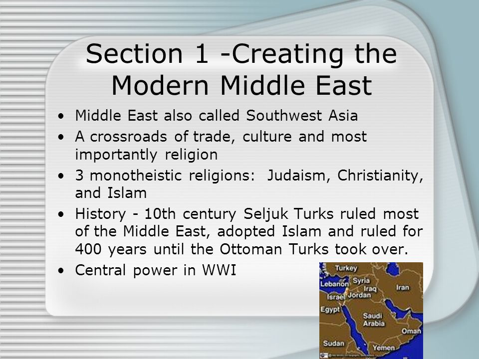 Section 1 -Creating the Modern Middle East