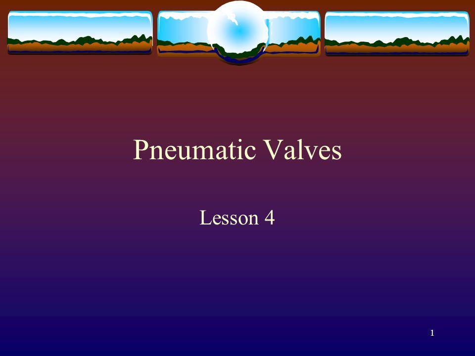 Pneumatic Valves Lesson 4