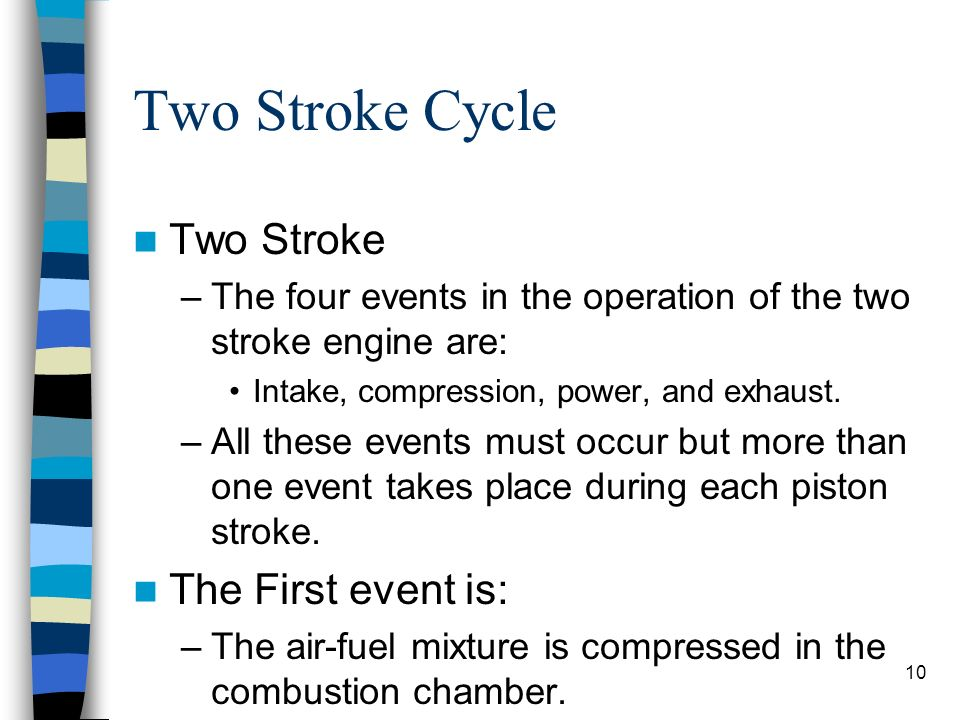 Two Stroke Cycle Two Stroke The First event is: