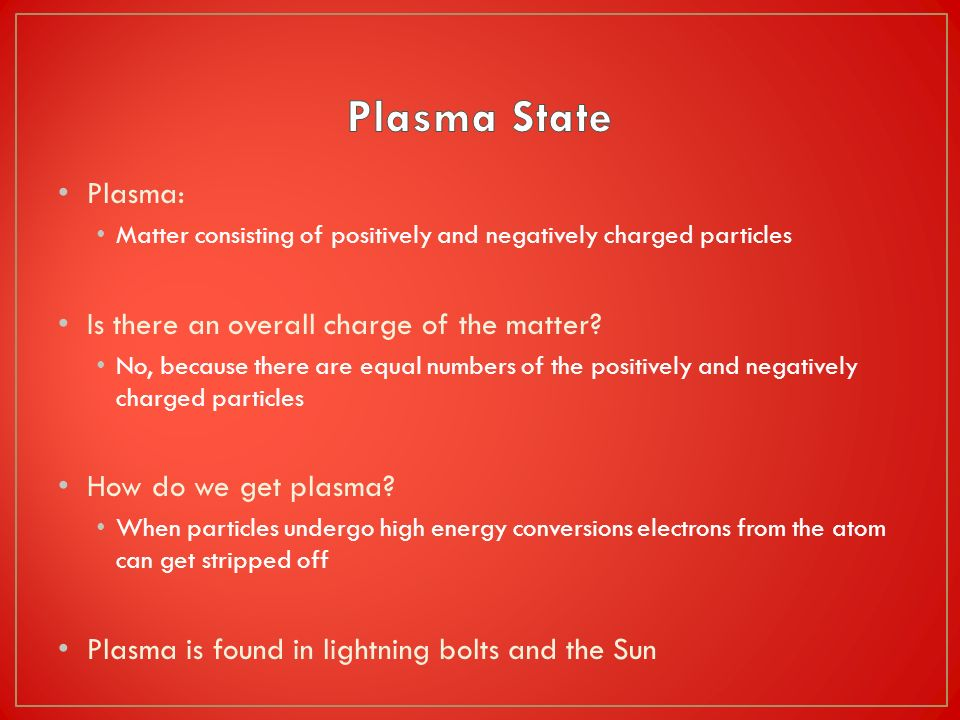 Plasma State Plasma: Is there an overall charge of the matter