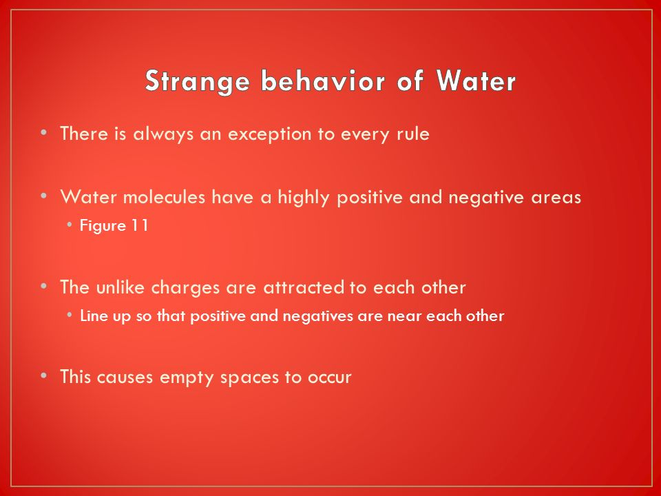 Strange behavior of Water