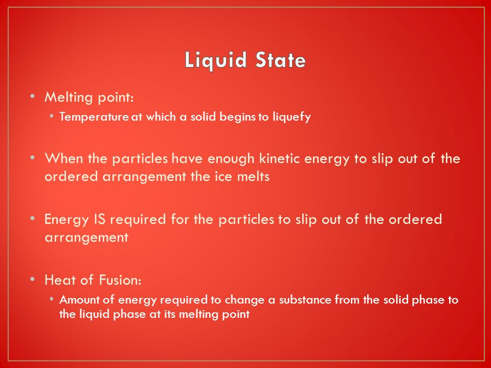 Liquid State Melting point: