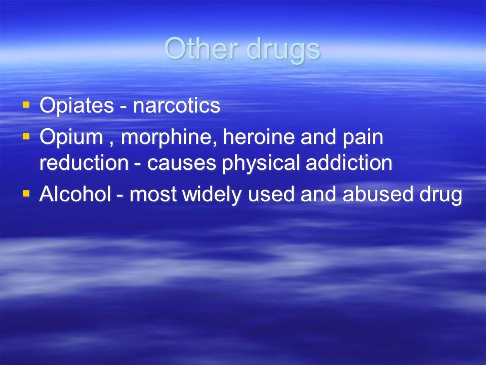 Other drugs Opiates - narcotics