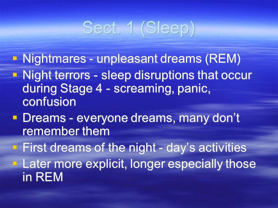 Sect. 1 (Sleep) Nightmares - unpleasant dreams (REM)