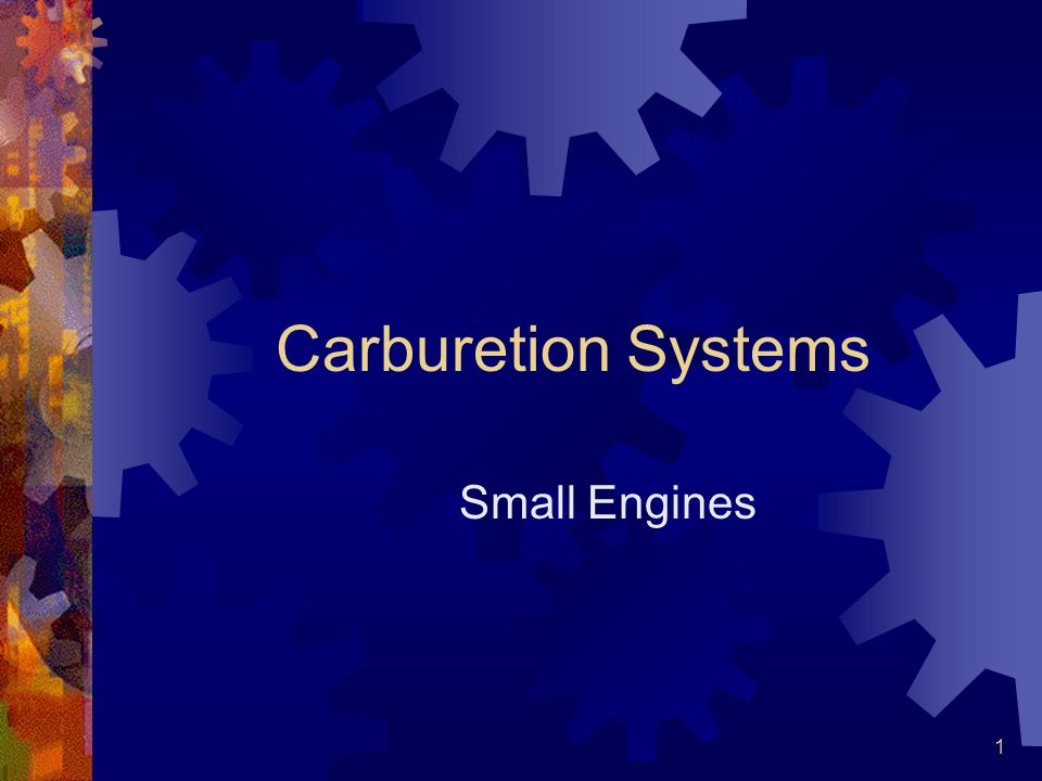 Carburetion Systems Small Engines