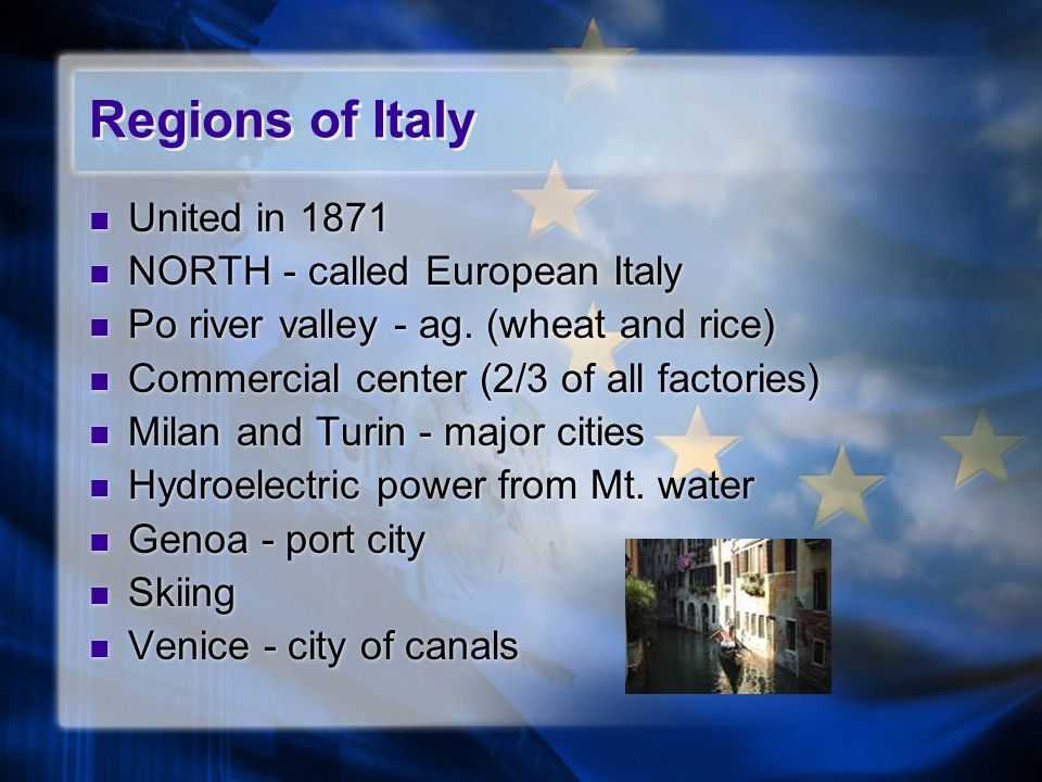 Regions of Italy United in 1871 NORTH - called European Italy