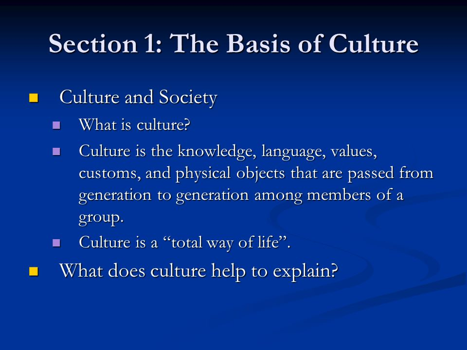 Section 1: The Basis of Culture