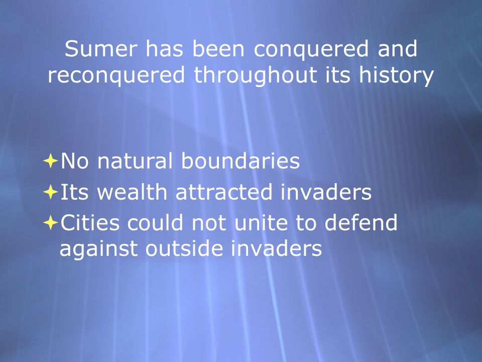 Sumer has been conquered and reconquered throughout its history