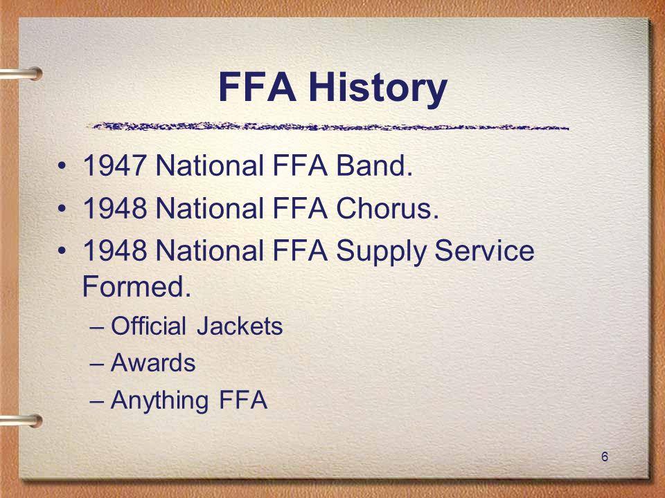 FFA History 1947 National FFA Band. 1948 National FFA Chorus.
