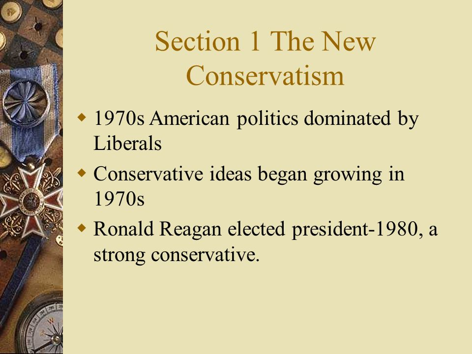 Section 1 The New Conservatism
