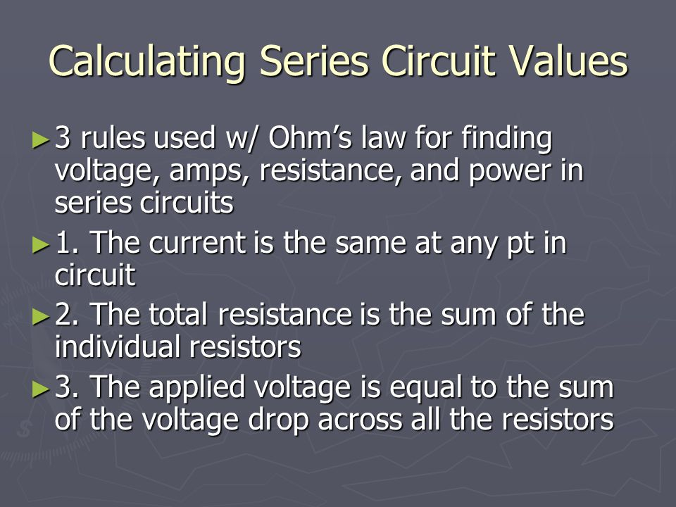 Calculating Series Circuit Values