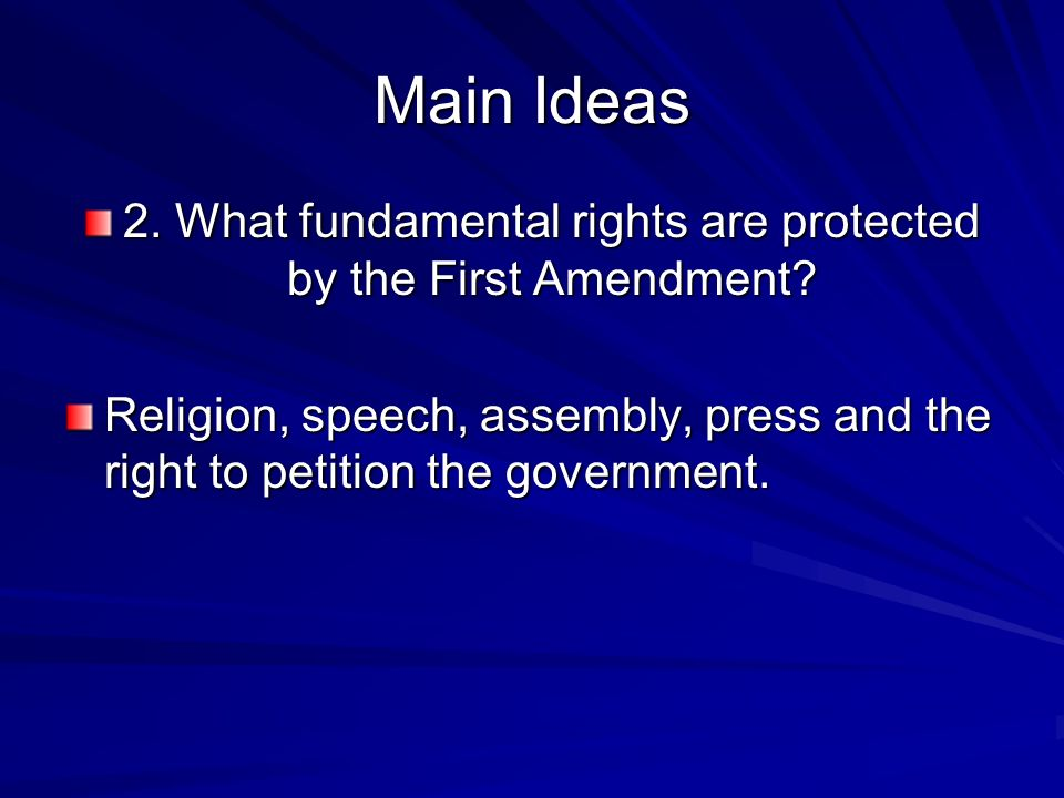 2. What fundamental rights are protected by the First Amendment