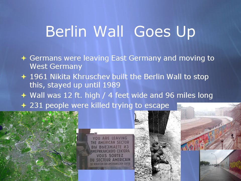 Berlin Wall Goes Up Germans were leaving East Germany and moving to West Germany.