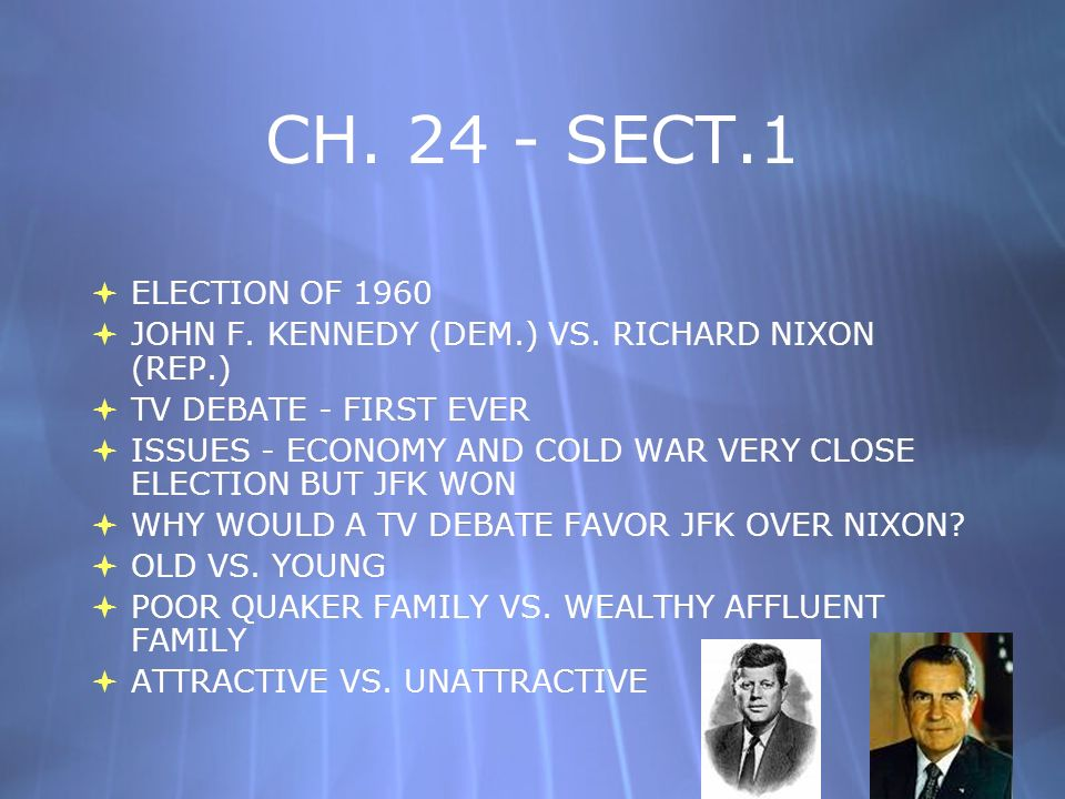CH SECT.1 ELECTION OF JOHN F. KENNEDY (DEM.) VS. RICHARD NIXON (REP.) TV DEBATE - FIRST EVER.