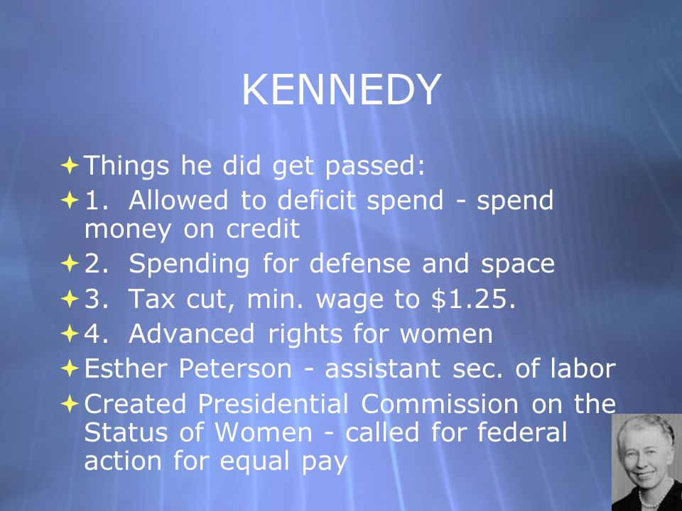 KENNEDY Things he did get passed:
