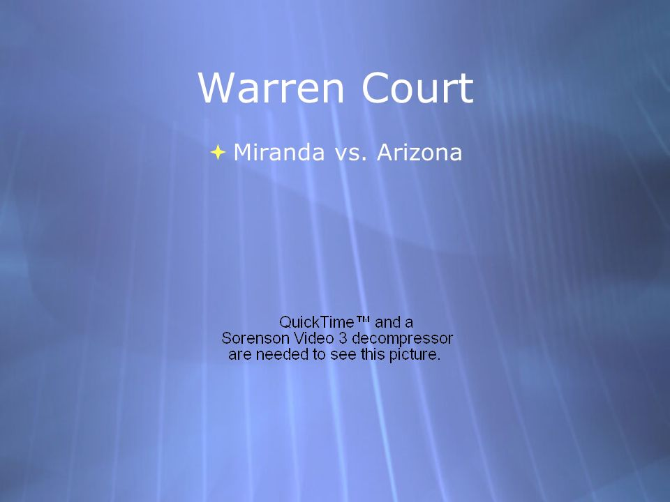 Warren Court Miranda vs. Arizona