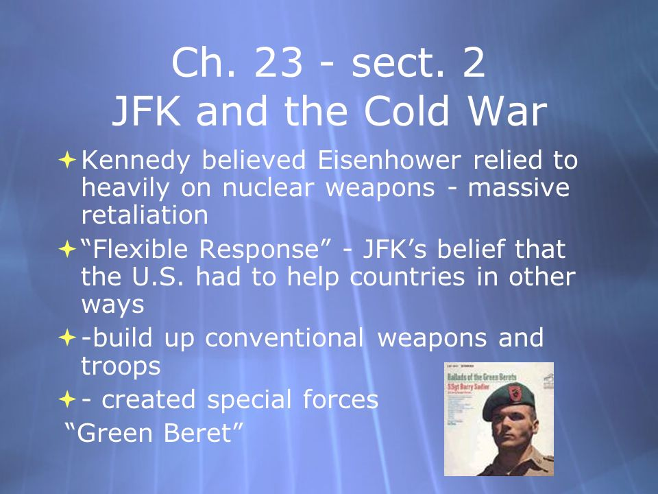 Ch. 23 - sect. 2 JFK and the Cold War