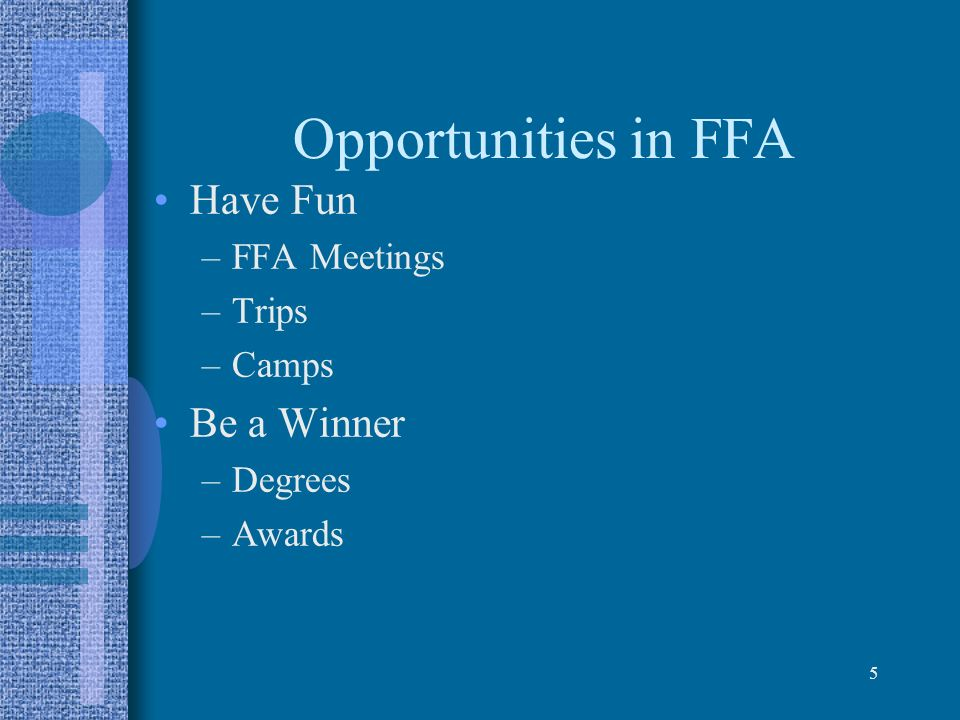 Opportunities in FFA Have Fun Be a Winner FFA Meetings Trips Camps