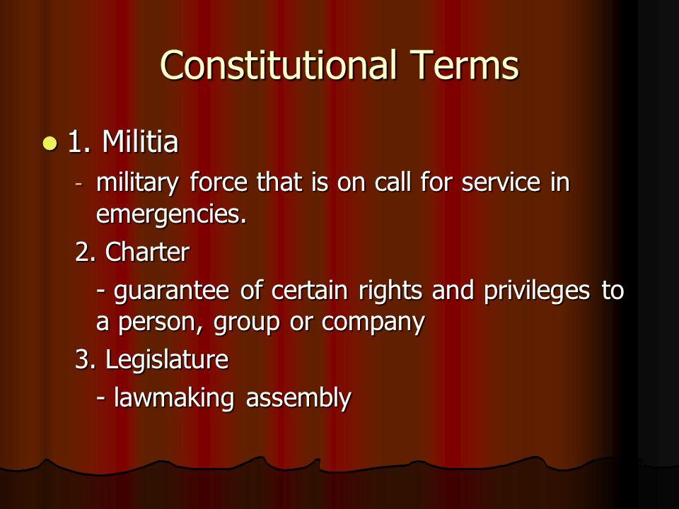 Constitutional Terms 1. Militia