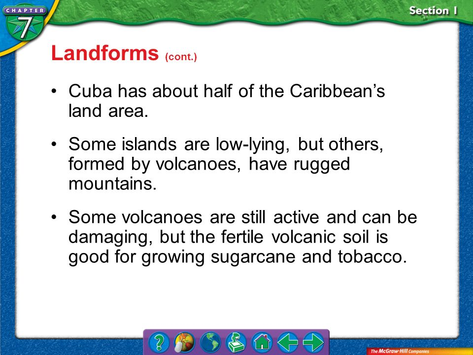 Landforms (cont.) Cuba has about half of the Caribbean's land area.