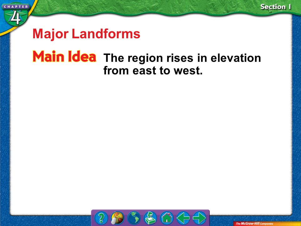 Major Landforms The region rises in elevation from east to west.
