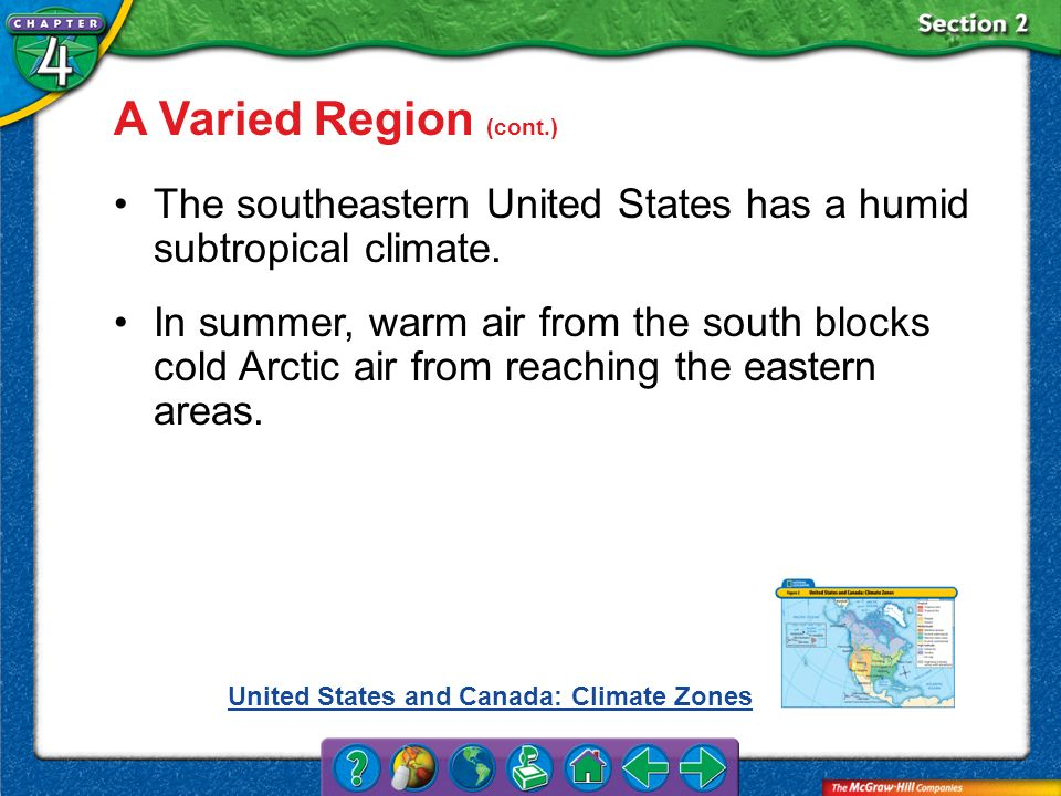 A Varied Region (cont.) The southeastern United States has a humid subtropical climate.
