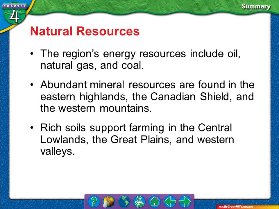 Natural Resources The region's energy resources include oil, natural gas, and coal.