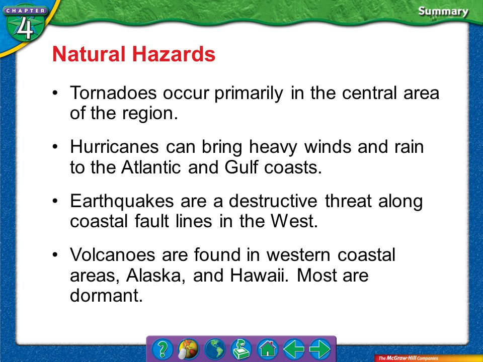 Natural Hazards Tornadoes occur primarily in the central area of the region.