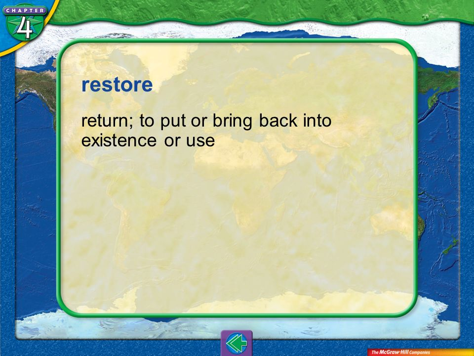 restore return; to put or bring back into existence or use Vocab17