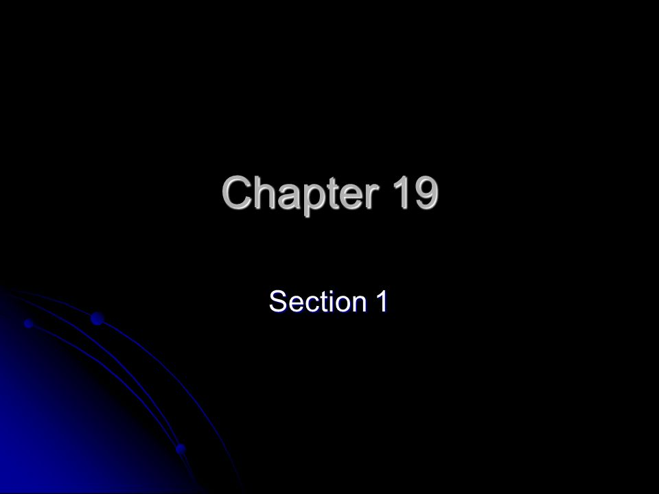 Chapter 19 Section 1