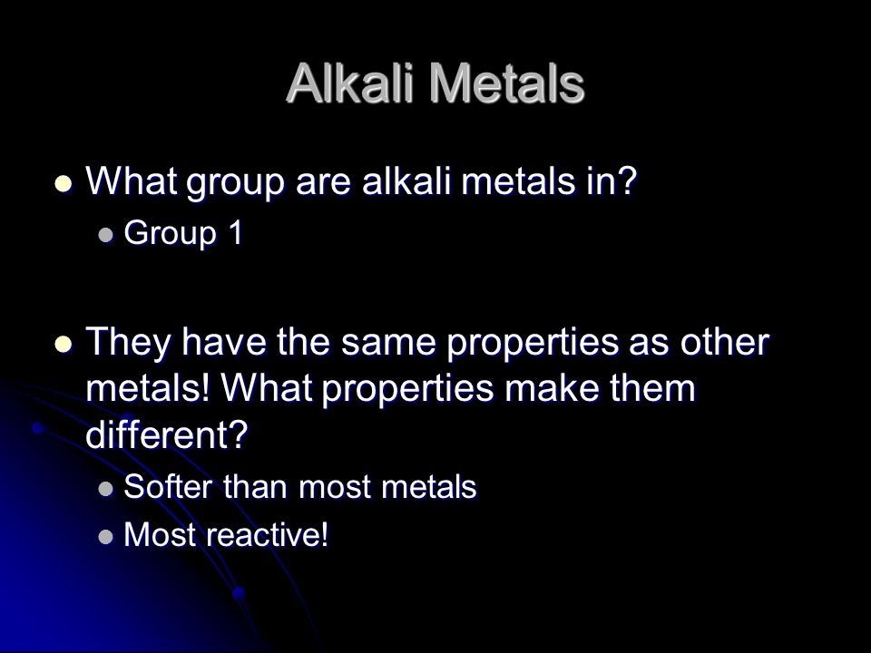 Alkali Metals What group are alkali metals in