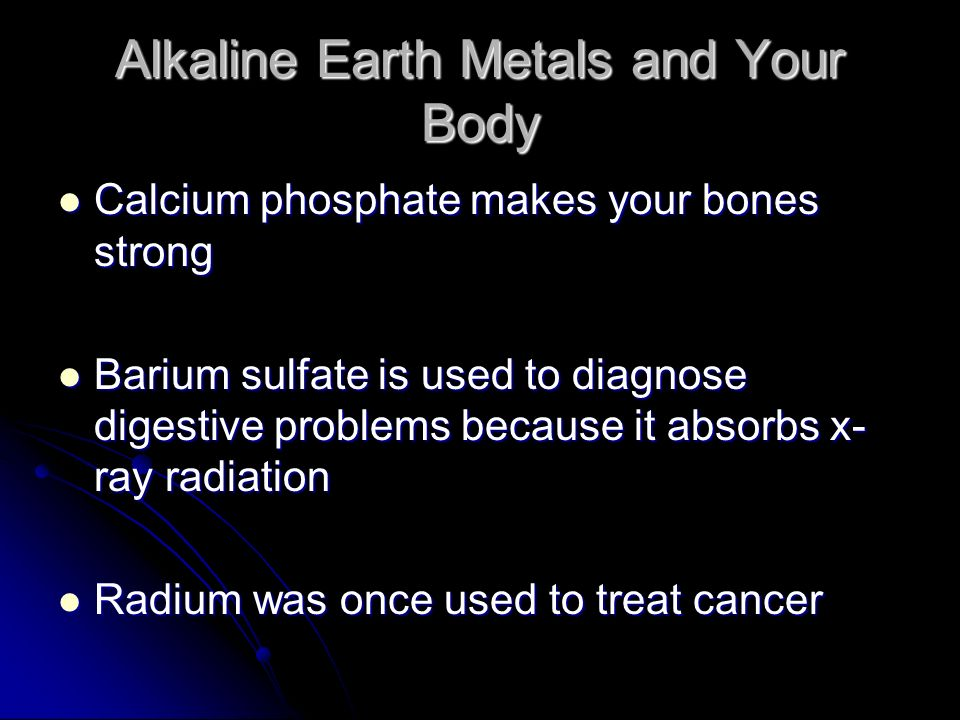 Alkaline Earth Metals and Your Body