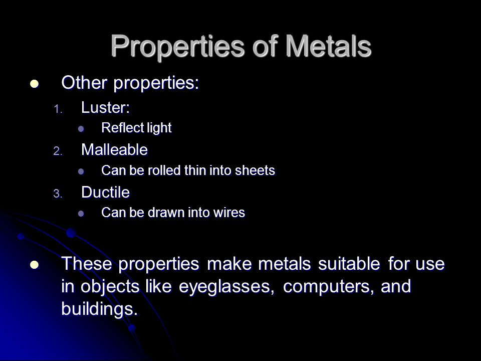 Properties of Metals Other properties: