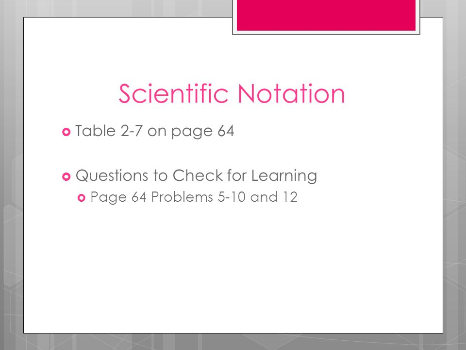 Scientific Notation Table 2-7 on page 64