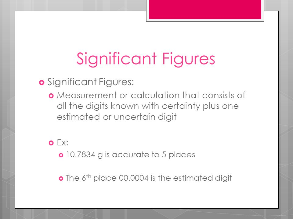 Significant Figures Significant Figures: