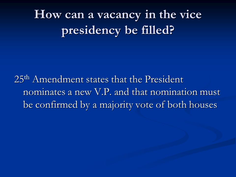 How can a vacancy in the vice presidency be filled